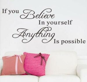 """If you Believe In yourself Anything Is possible"" klistermärken"